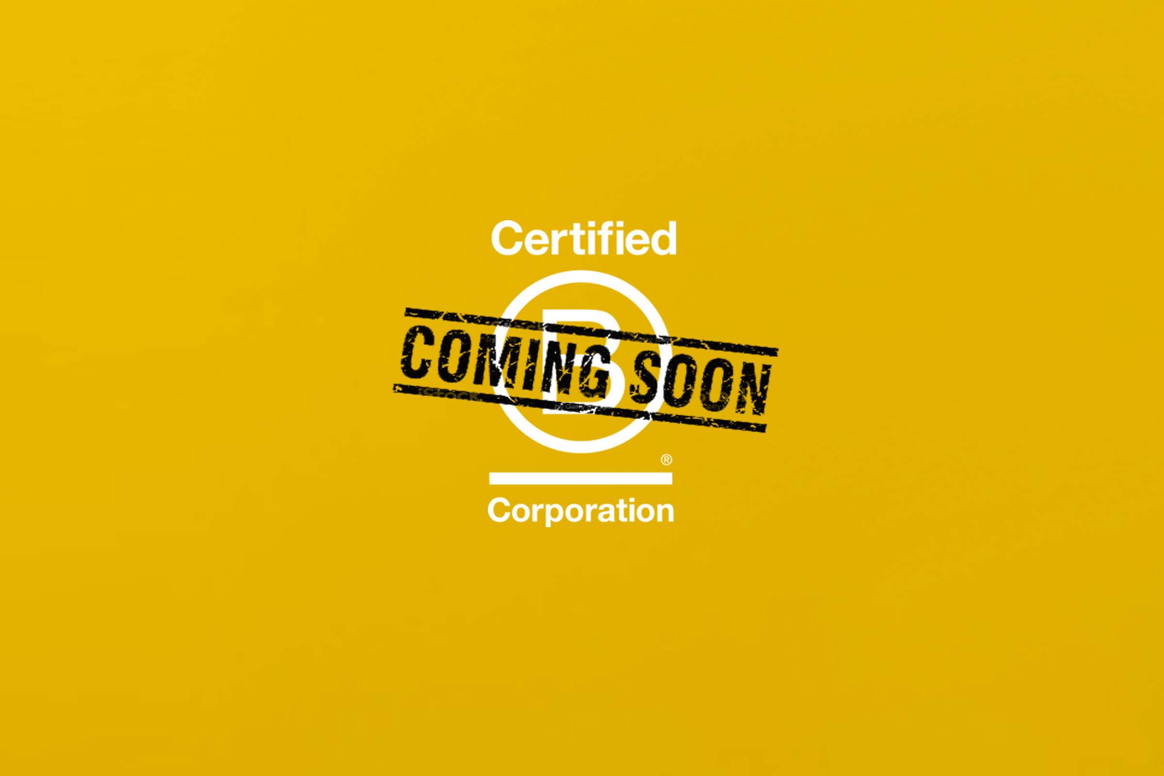 Coming soon - Certified B-Corp